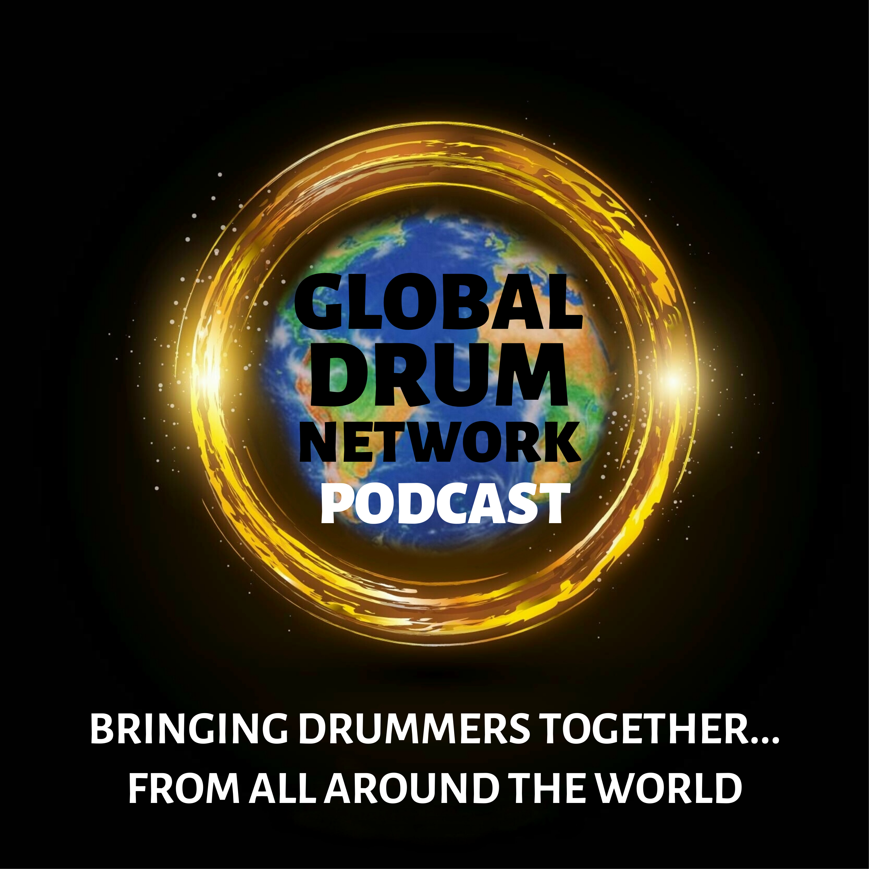 Global Drum Network - The podcast bringing drummers together ... from all around the world